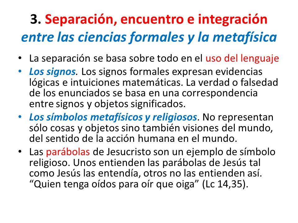 3. Separación, encuentro e integración entre las ciencias formales y la metafísica