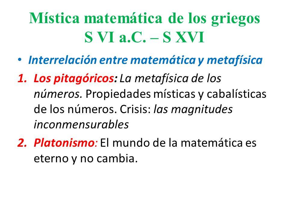 Mística matemática de los griegos S VI a.C. – S XVI