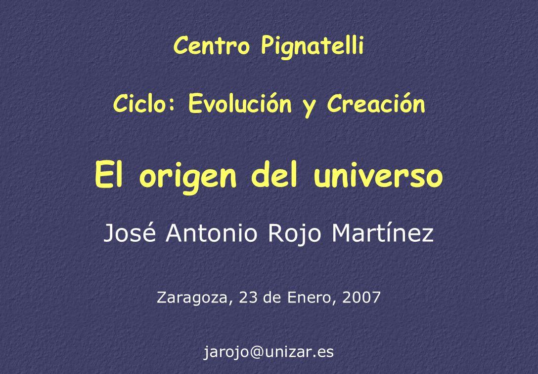 Centro Pignatelli Ciclo: Evolución y Creación El origen del universo