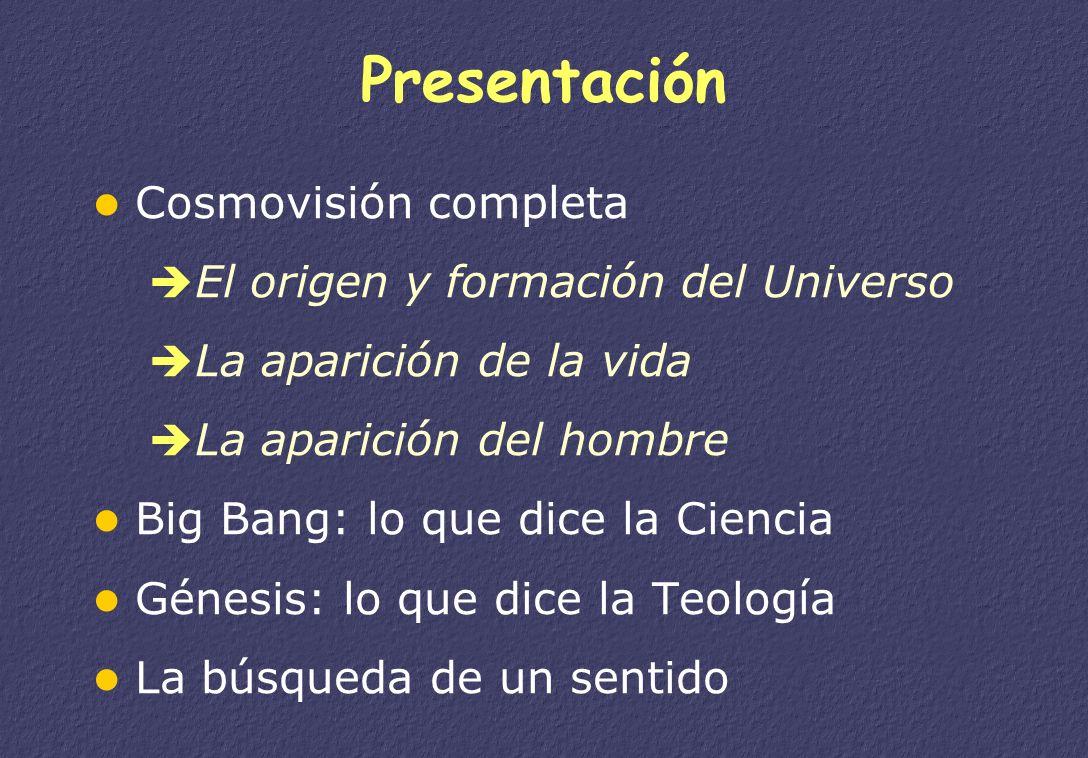 Presentación Cosmovisión completa El origen y formación del Universo