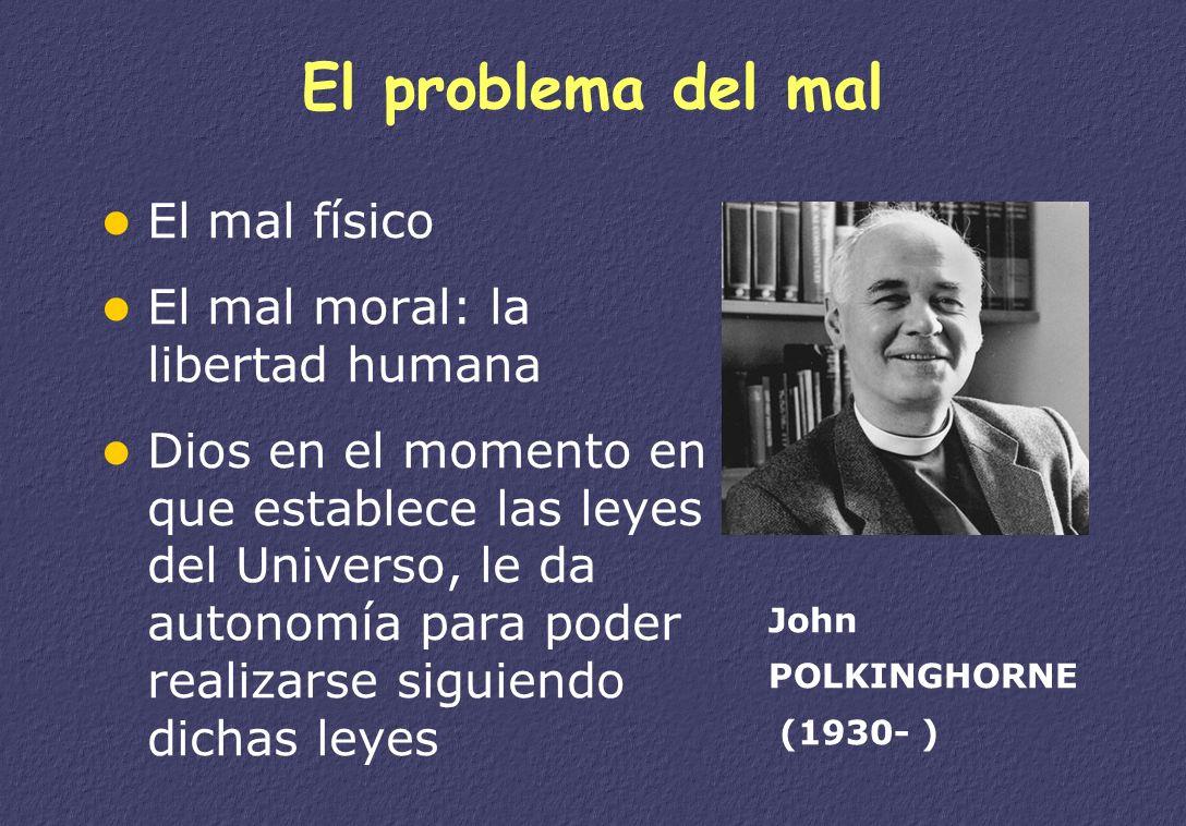 El problema del mal El mal físico El mal moral: la libertad humana