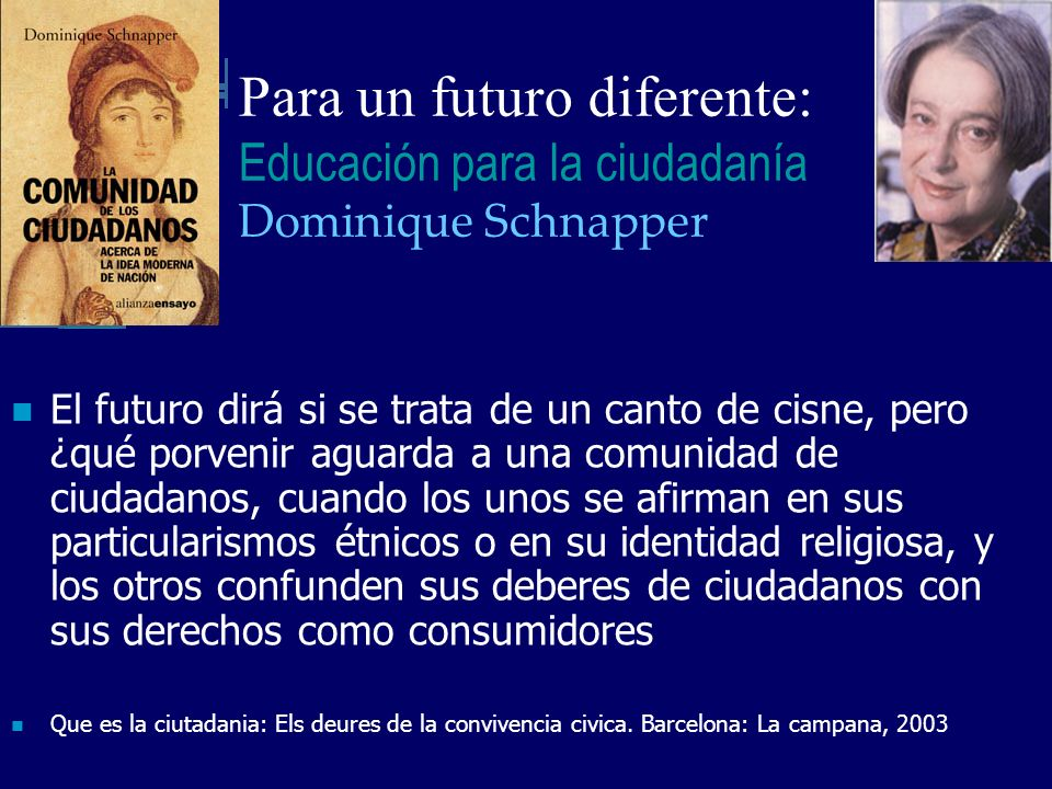 Para un futuro diferente: Educación para la ciudadanía Dominique Schnapper