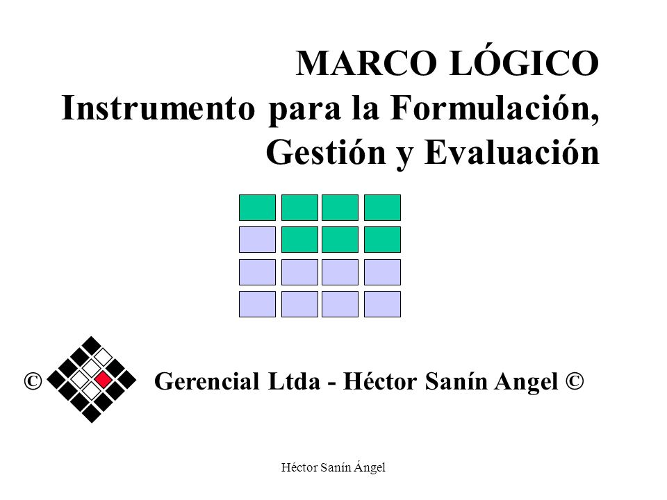 MARCO LÓGICO Instrumento para la Formulación, Gestión y Evaluación