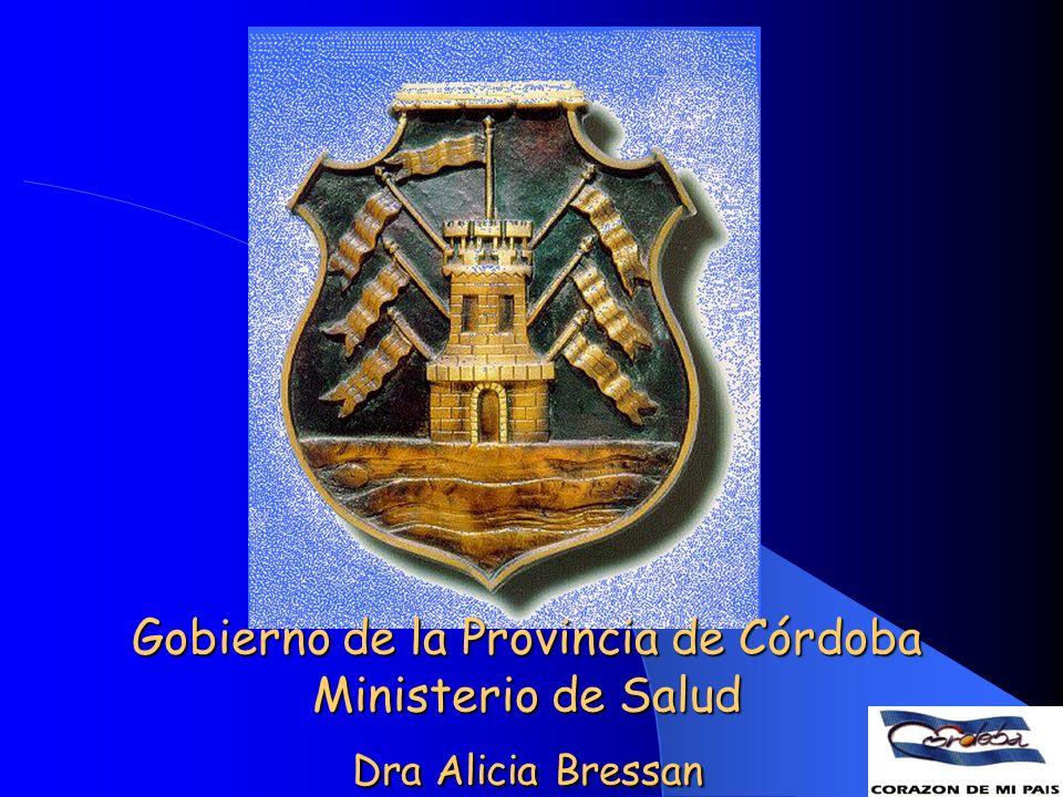 Gobierno de la Provincia de Córdoba Ministerio de Salud Dra Alicia Bressan