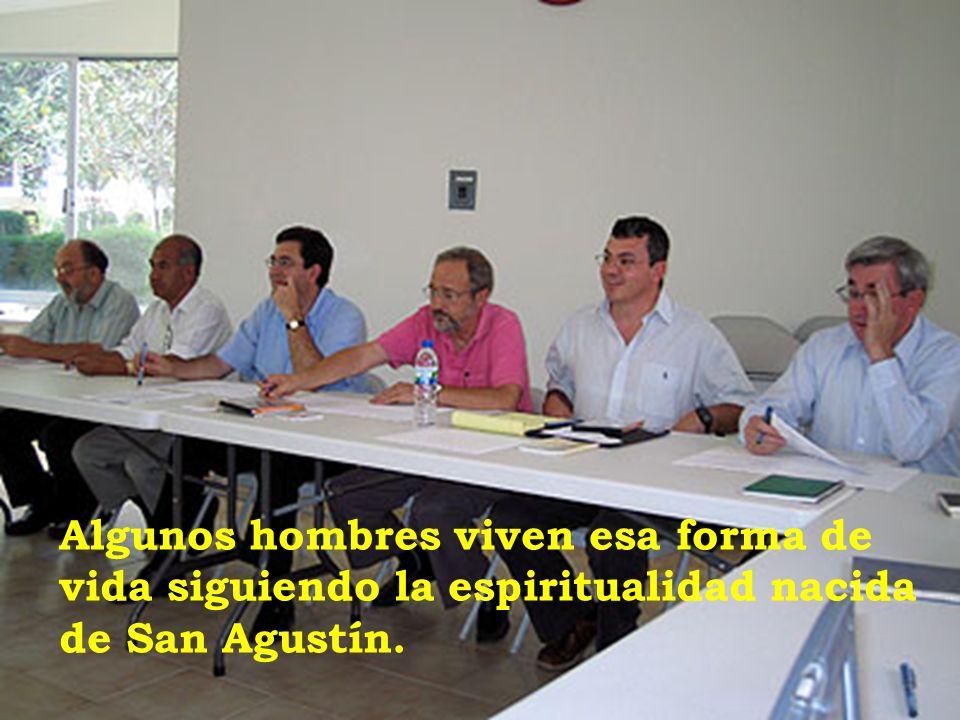 Algunos hombres viven esa forma de vida siguiendo la espiritualidad nacida de San Agustín.