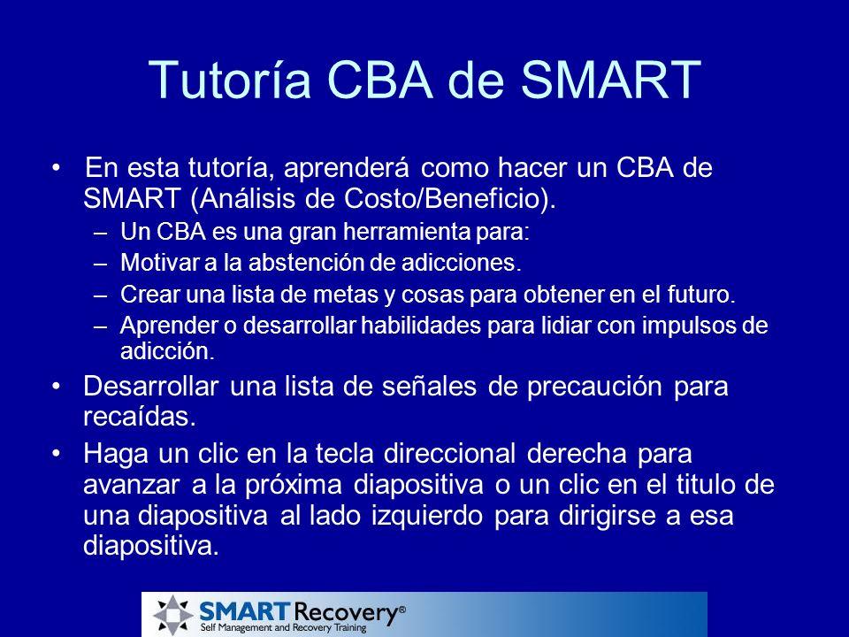 Tutoría CBA de SMART • En esta tutoría, aprenderá como hacer un CBA de SMART (Análisis de Costo/Beneficio).