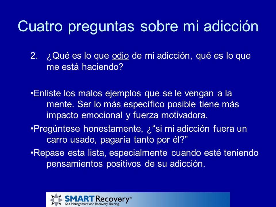 Cuatro preguntas sobre mi adicción
