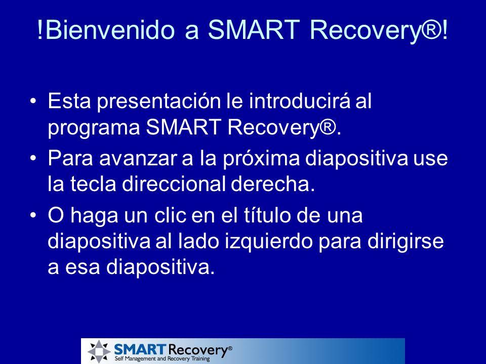 !Bienvenido a SMART Recovery®!