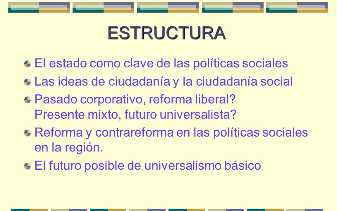 ESTRUCTURA El estado como clave de las políticas sociales
