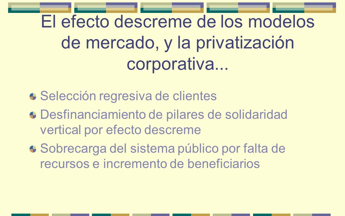 El efecto descreme de los modelos de mercado, y la privatización corporativa...