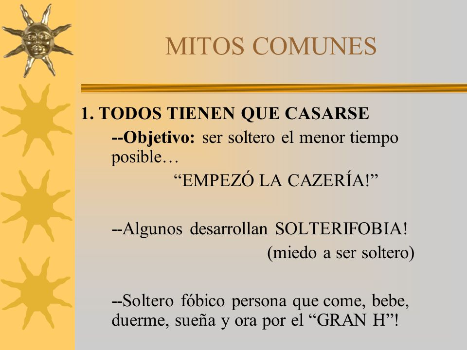 MITOS COMUNES 1. TODOS TIENEN QUE CASARSE