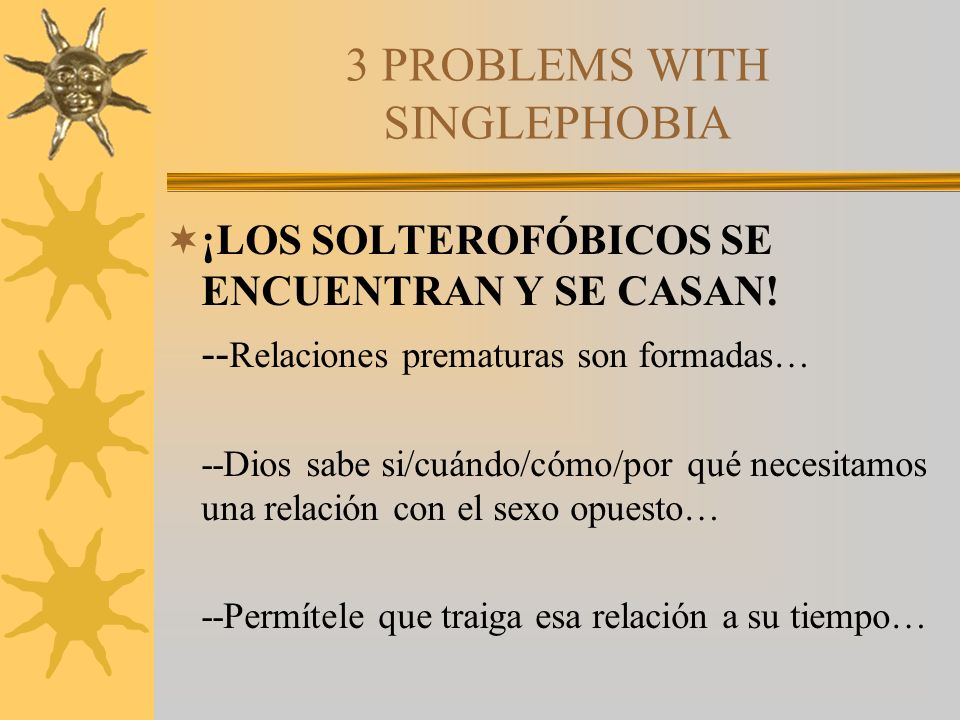 3 PROBLEMS WITH SINGLEPHOBIA