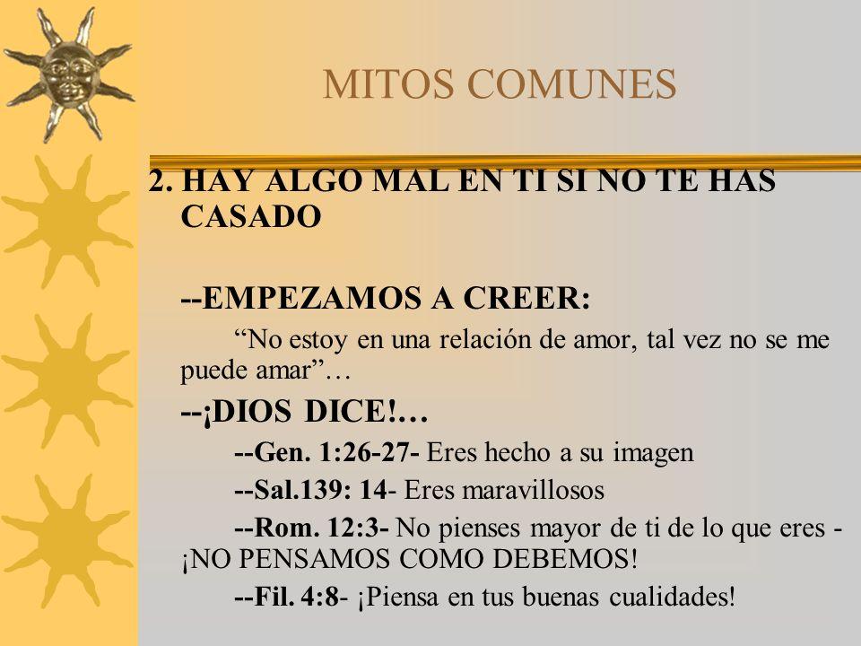 MITOS COMUNES 2. HAY ALGO MAL EN TI SI NO TE HAS CASADO
