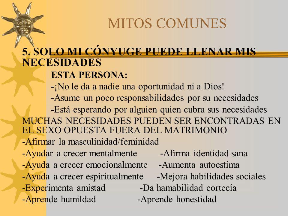 MITOS COMUNES 5. SOLO MI CÓNYUGE PUEDE LLENAR MIS NECESIDADES