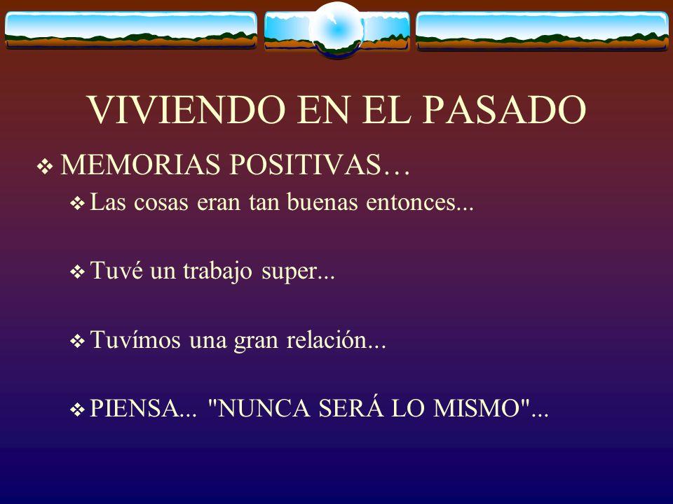 VIVIENDO EN EL PASADO MEMORIAS POSITIVAS…