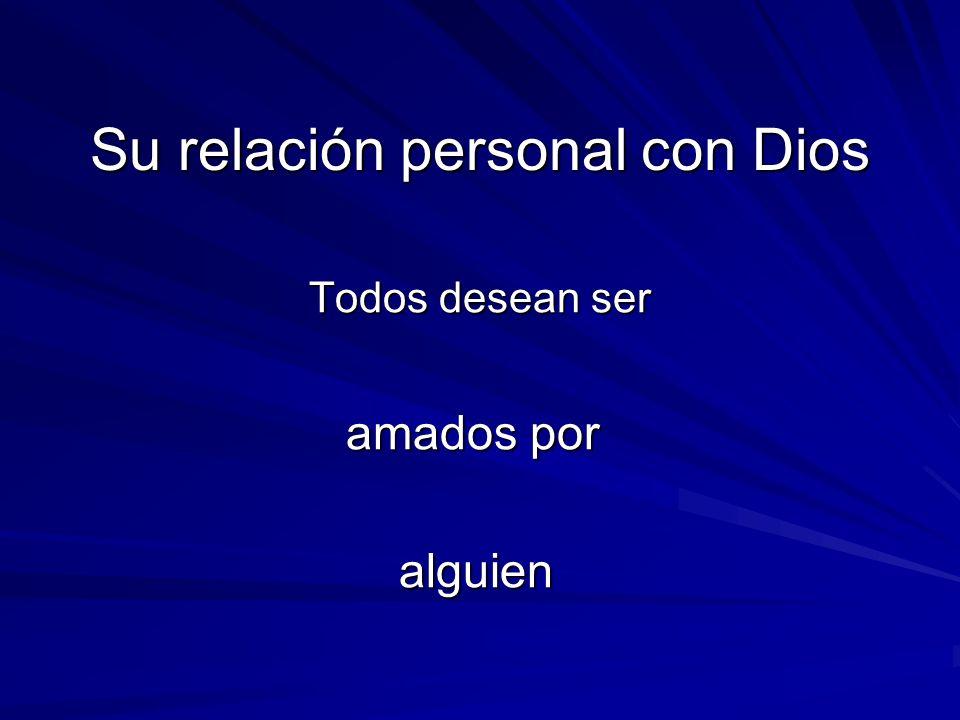 Su relación personal con Dios