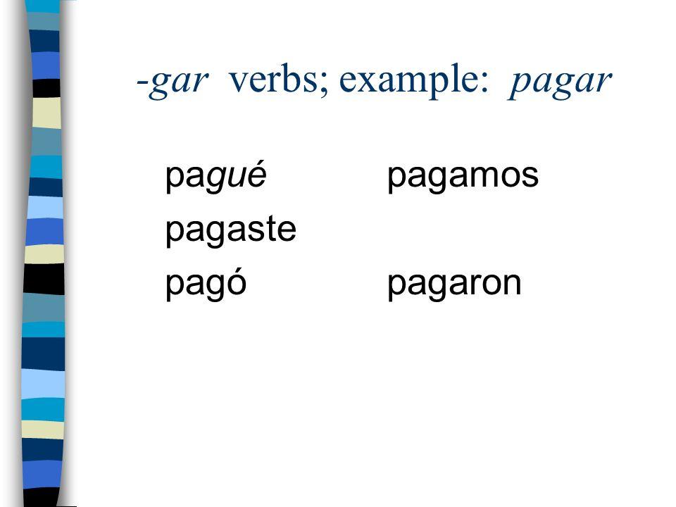 -gar verbs; example: pagar
