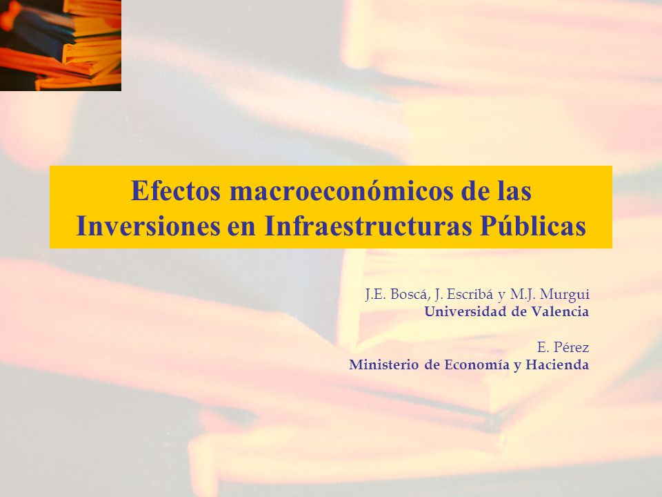 Efectos macroeconómicos de las Inversiones en Infraestructuras Públicas