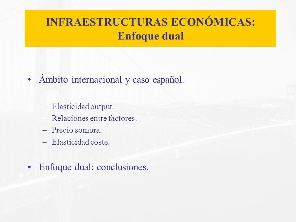 INFRAESTRUCTURAS ECONÓMICAS: Enfoque dual