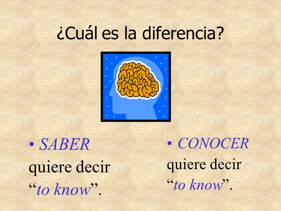 ¿Cuál es la diferencia SABER quiere decir to know . CONOCER