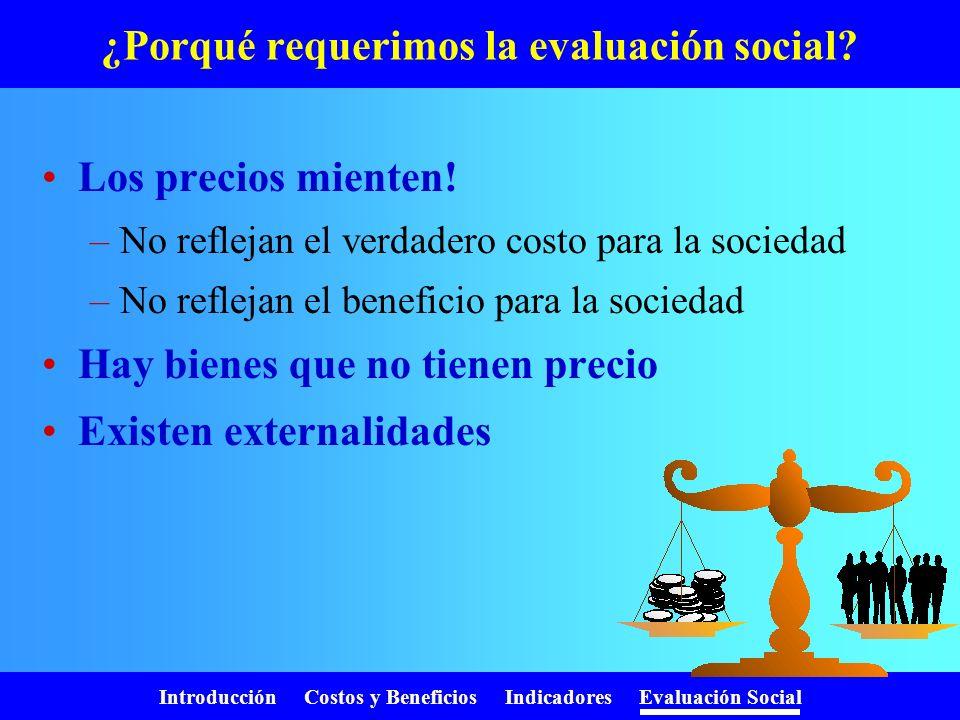 ¿Porqué requerimos la evaluación social