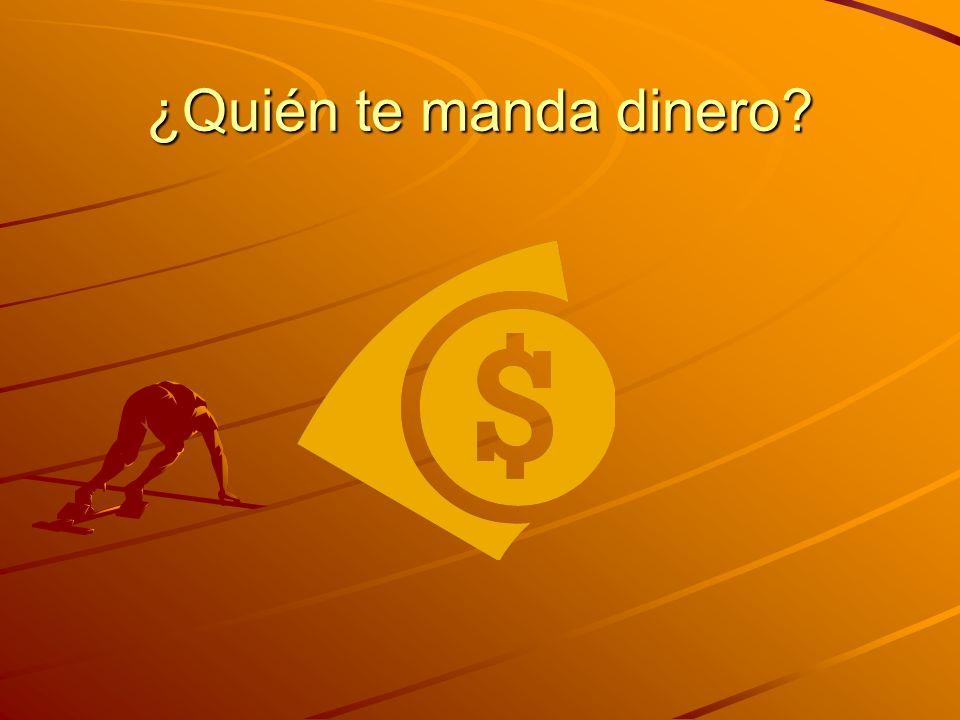 ¿Quién te manda dinero