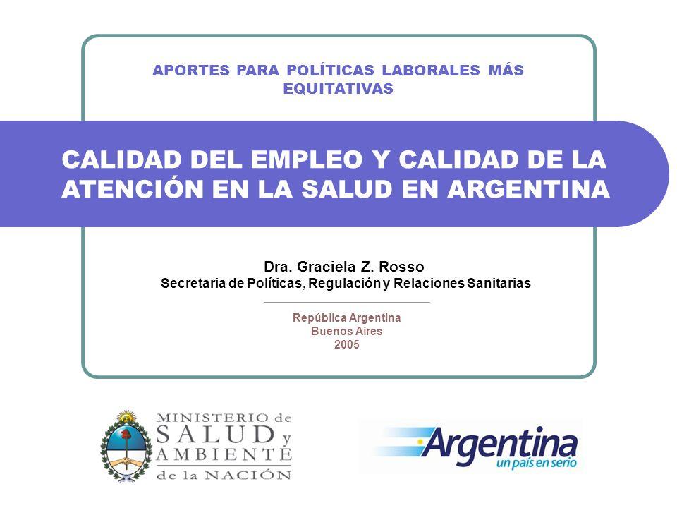 CALIDAD DEL EMPLEO Y CALIDAD DE LA ATENCIÓN EN LA SALUD EN ARGENTINA