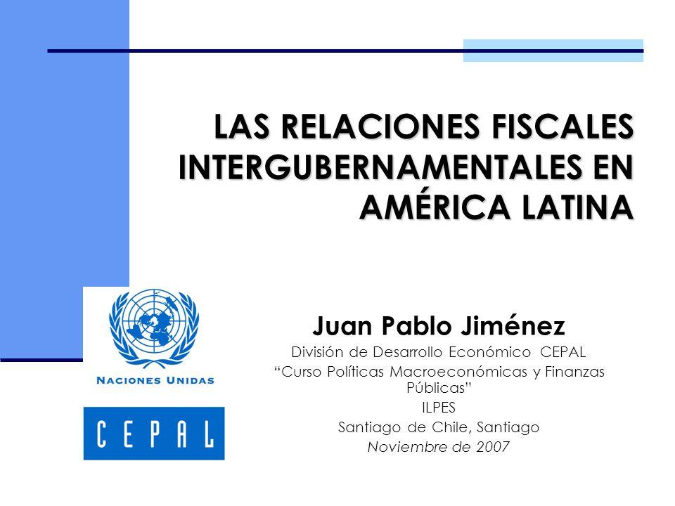 LAS RELACIONES FISCALES INTERGUBERNAMENTALES EN AMÉRICA LATINA