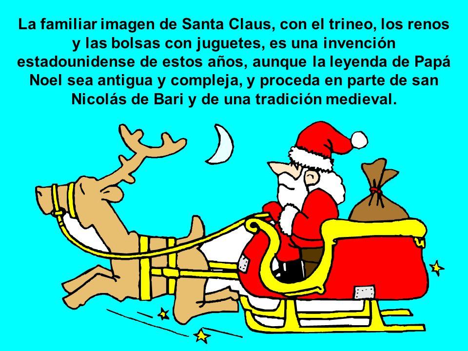 La familiar imagen de Santa Claus, con el trineo, los renos y las bolsas con juguetes, es una invención estadounidense de estos años, aunque la leyenda de Papá Noel sea antigua y compleja, y proceda en parte de san Nicolás de Bari y de una tradición medieval.