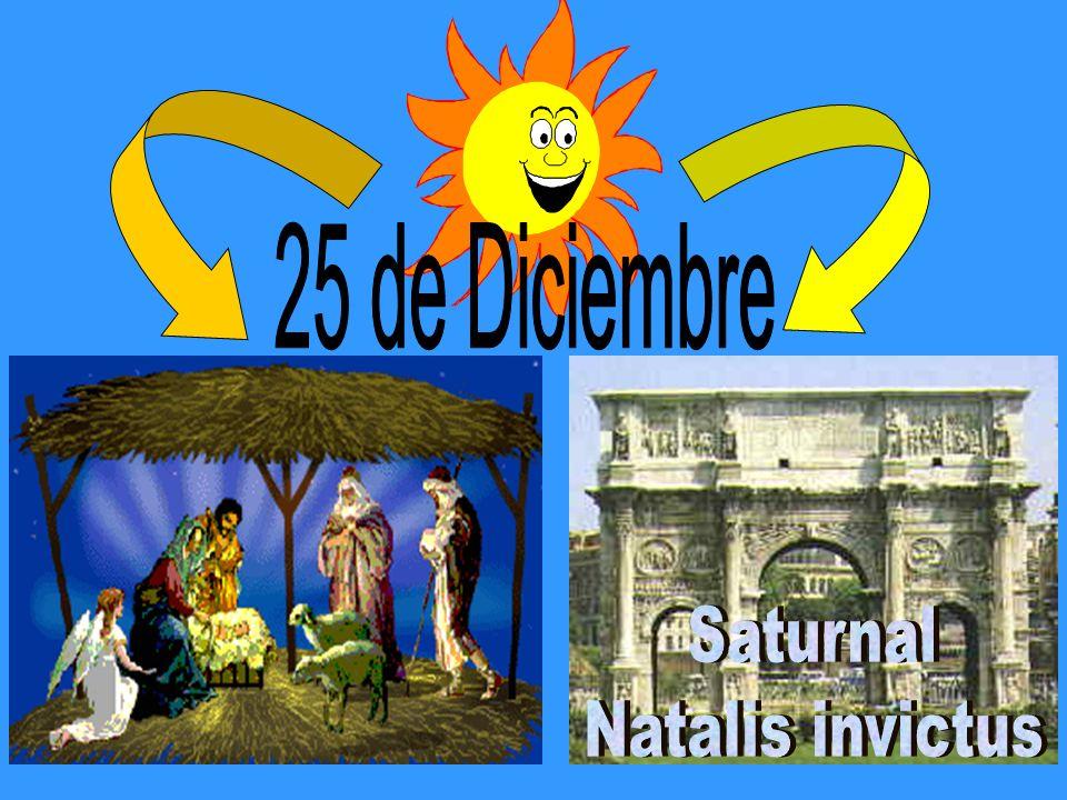 25 de Diciembre Saturnal Natalis invictus