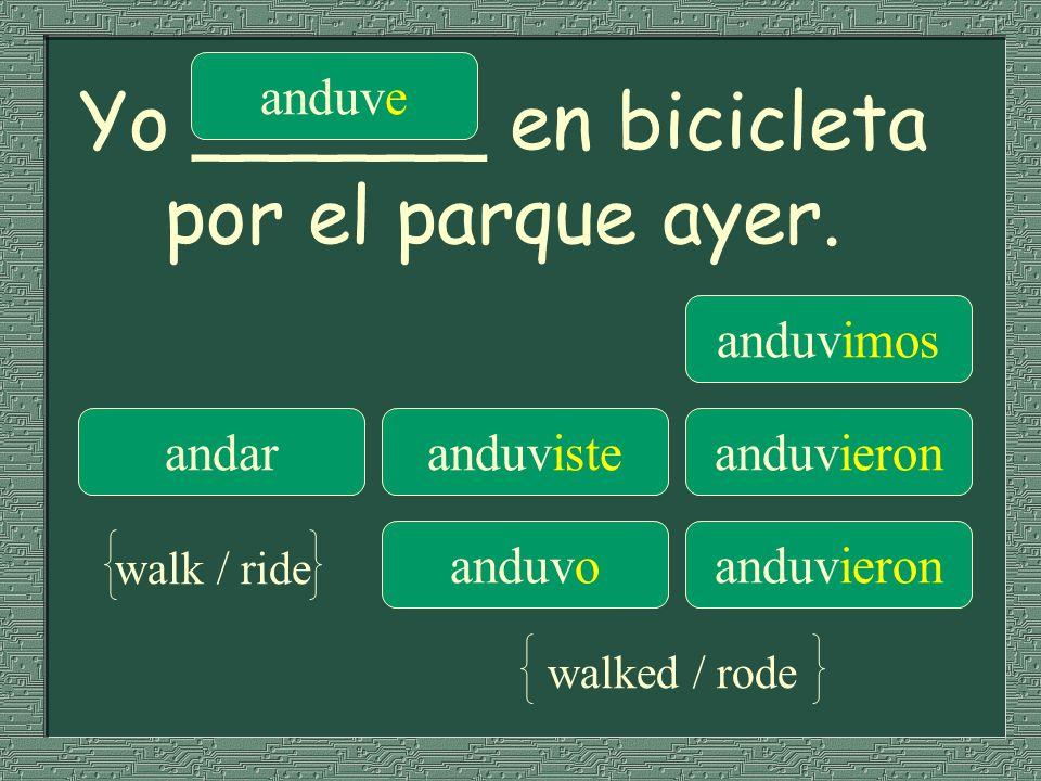 Yo ______ en bicicleta por el parque ayer.