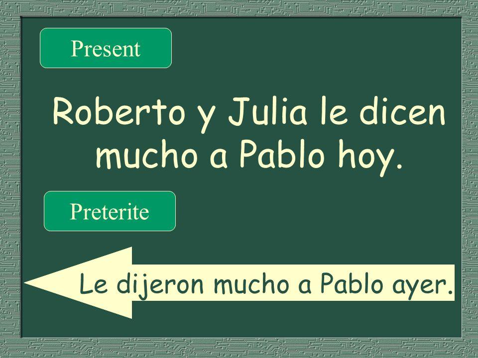 Roberto y Julia le dicen mucho a Pablo hoy.