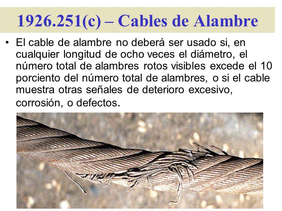 1926.251(c) – Cables de Alambre