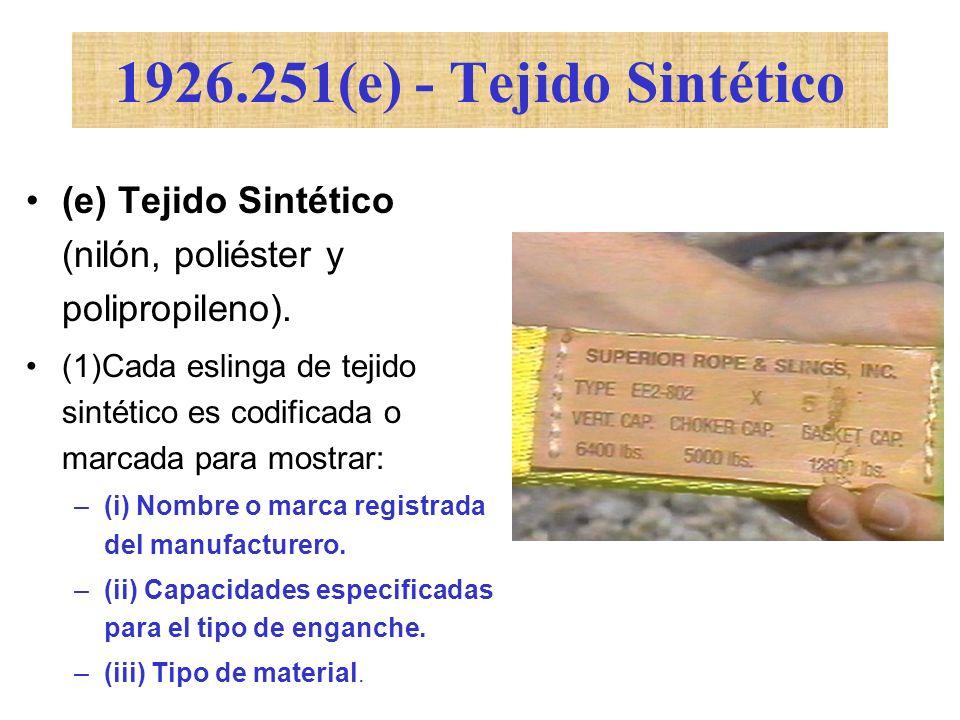 1926.251(e) - Tejido Sintético (e) Tejido Sintético (nilón, poliéster y polipropileno).