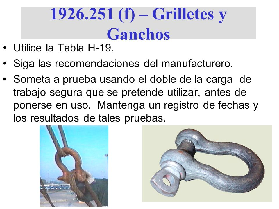 1926.251 (f) – Grilletes y Ganchos