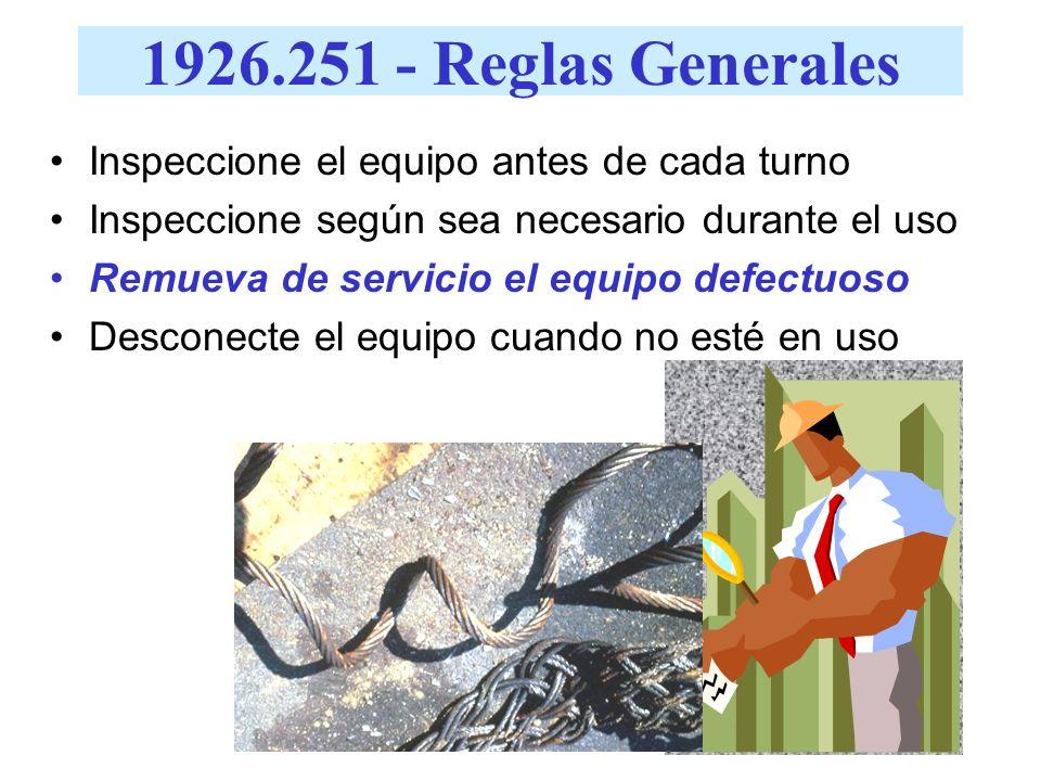 1926.251 - Reglas Generales Inspeccione el equipo antes de cada turno