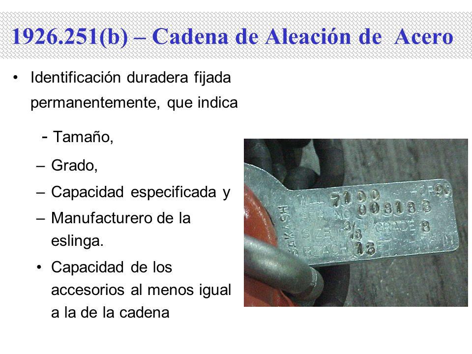 1926.251(b) – Cadena de Aleación de Acero