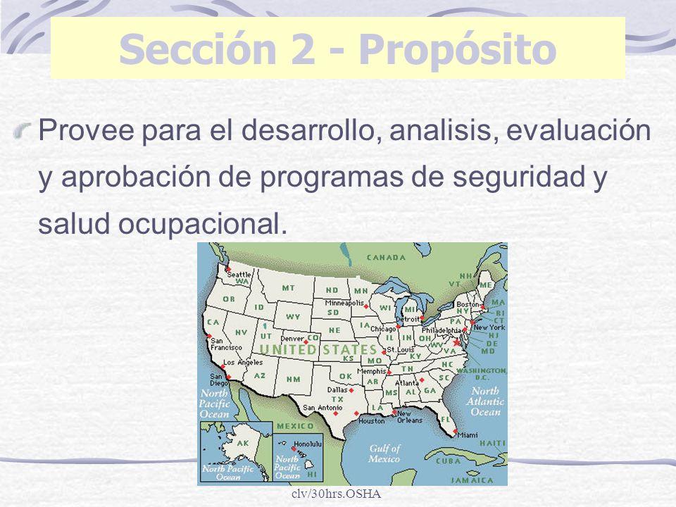Sección 2 - Propósito Provee para el desarrollo, analisis, evaluación y aprobación de programas de seguridad y salud ocupacional.