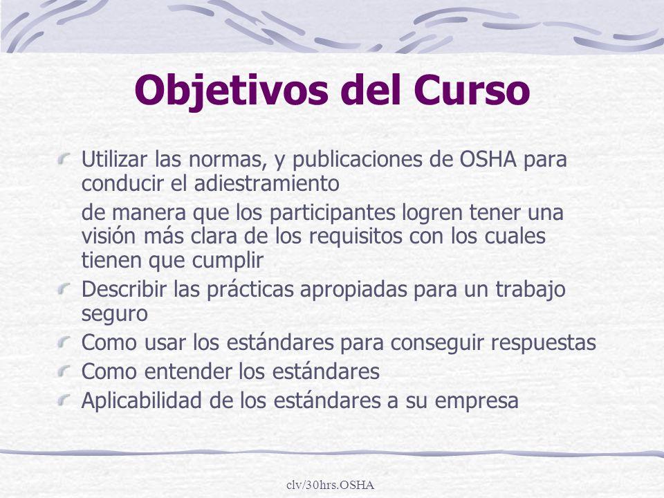 Objetivos del Curso Utilizar las normas, y publicaciones de OSHA para conducir el adiestramiento.