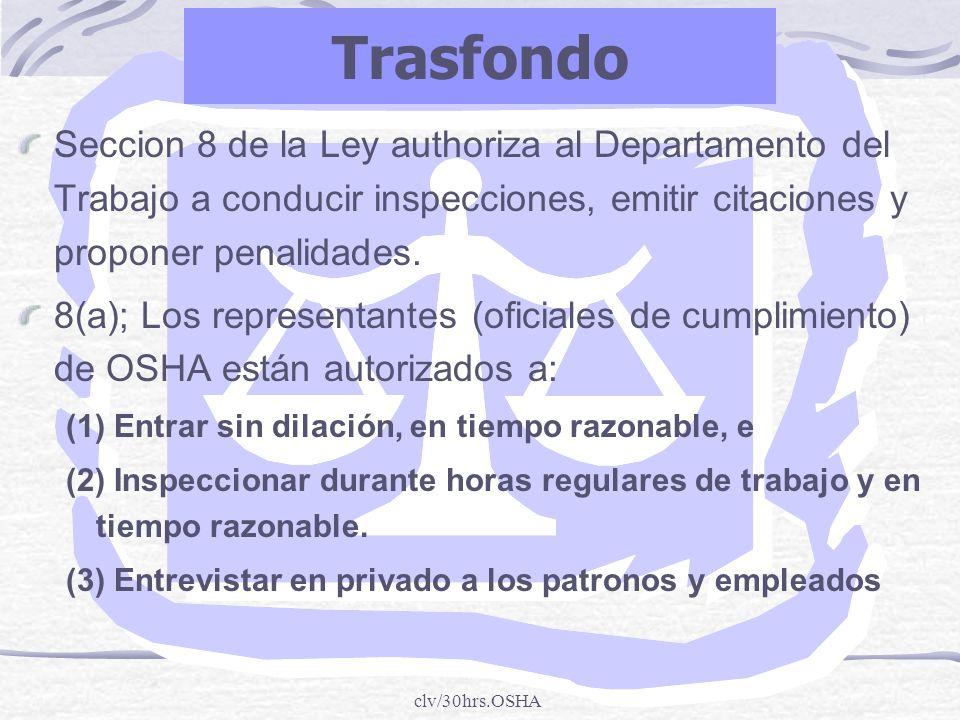 Trasfondo Seccion 8 de la Ley authoriza al Departamento del Trabajo a conducir inspecciones, emitir citaciones y proponer penalidades.