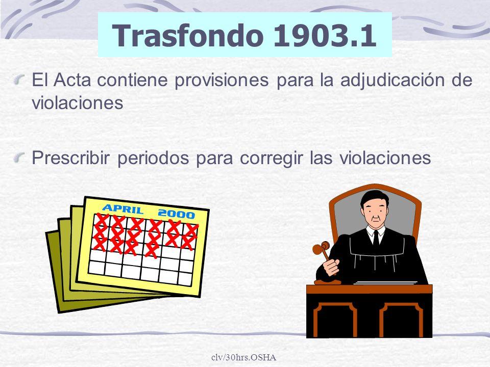 Trasfondo 1903.1 El Acta contiene provisiones para la adjudicación de violaciones. Prescribir periodos para corregir las violaciones.