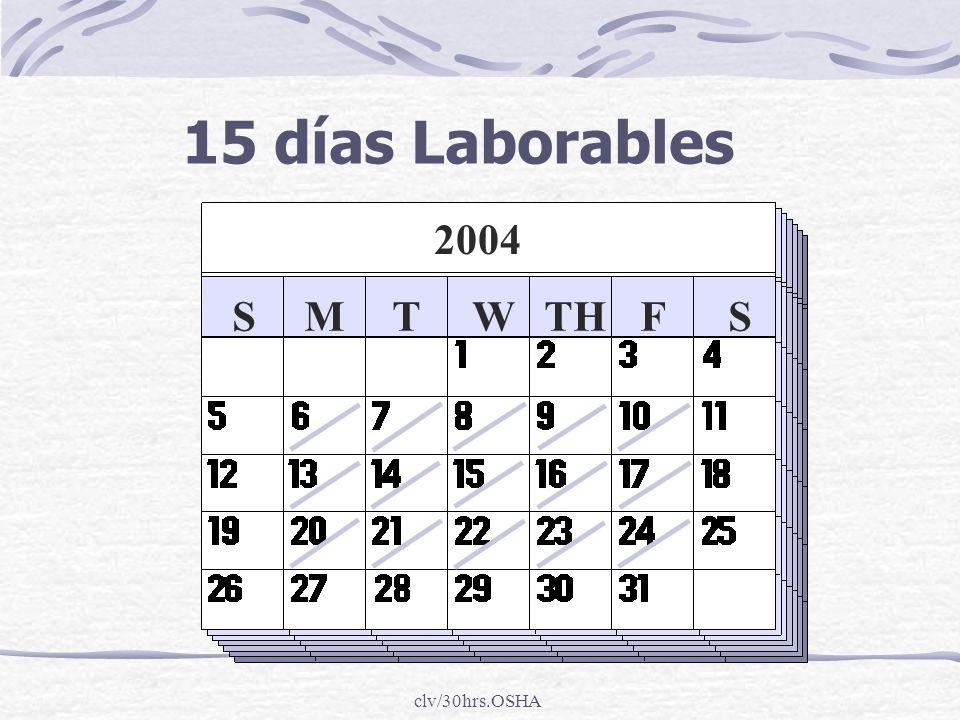 15 días Laborables 2004 S M T W TH F S clv/30hrs.OSHA