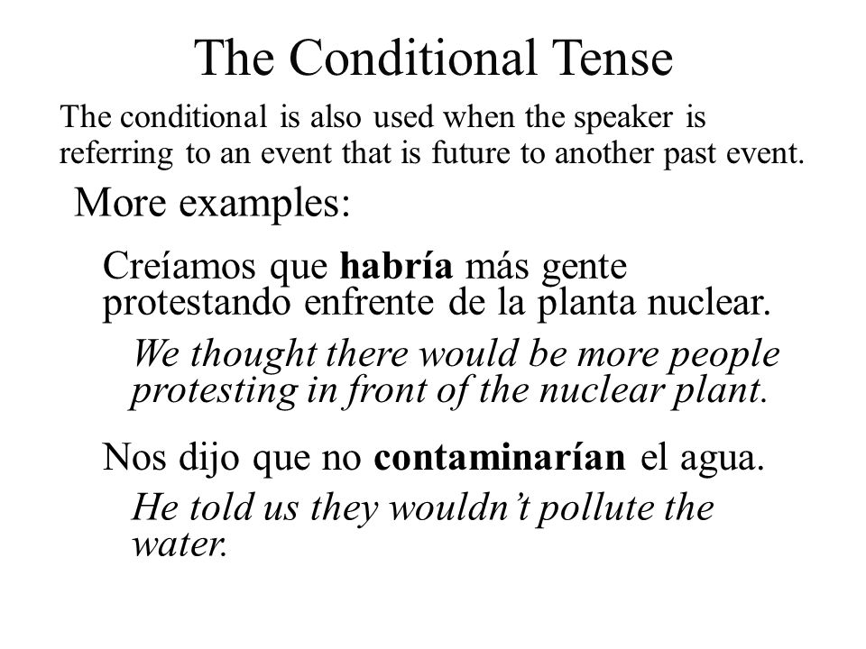 The Conditional Tense More examples: