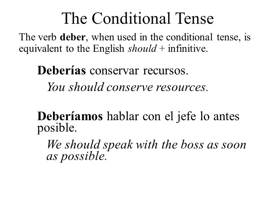 The Conditional Tense Deberías conservar recursos.