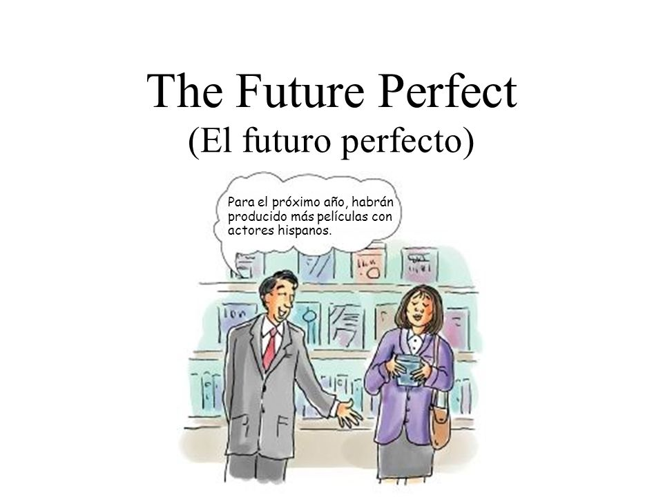 The Future Perfect (El futuro perfecto)