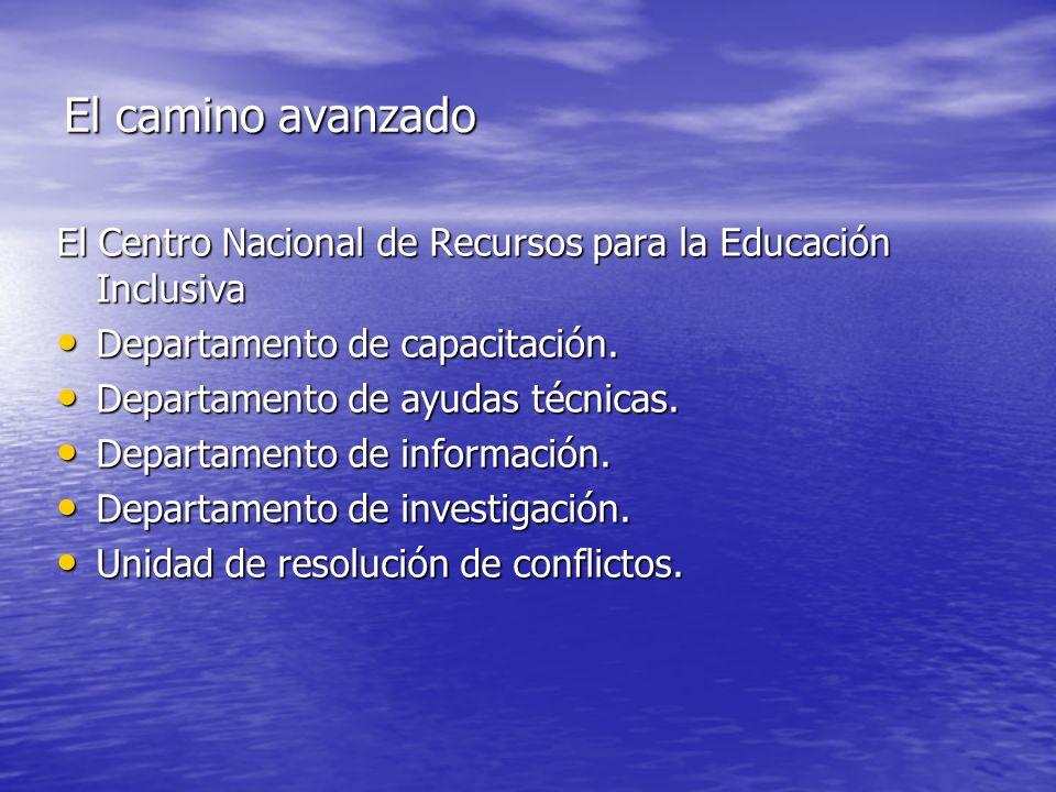 El camino avanzadoEl Centro Nacional de Recursos para la Educación Inclusiva. Departamento de capacitación.