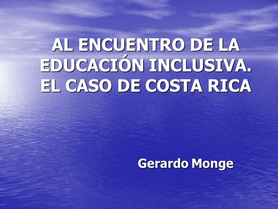 AL ENCUENTRO DE LA EDUCACIÓN INCLUSIVA. EL CASO DE COSTA RICA