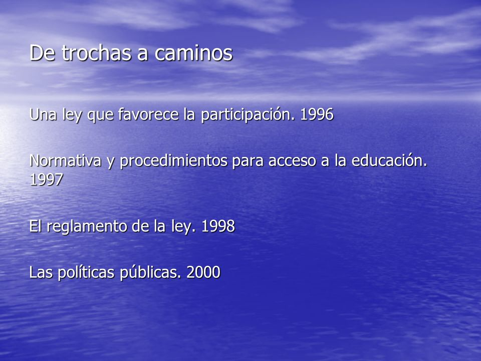 De trochas a caminos Una ley que favorece la participación. 1996