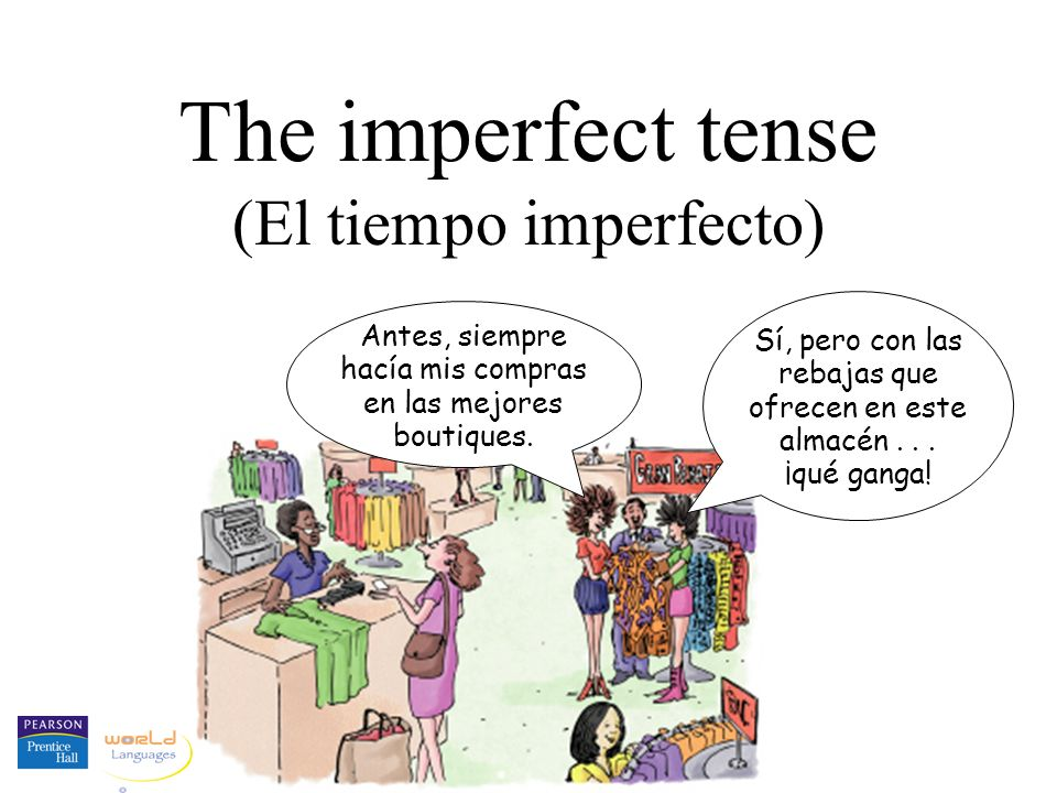 The imperfect tense (El tiempo imperfecto)