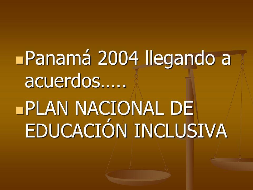 Panamá 2004 llegando a acuerdos…..